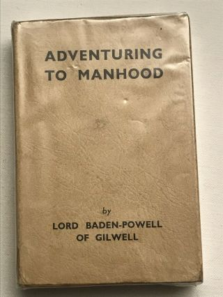 Boy Scout Book - Adventuring To Manhood By Lord Baden Powell