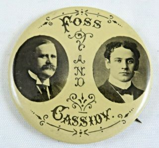 Large 1910 Massachusetts Governor Foss / Cassidy Jugate Campaign Pinback Button