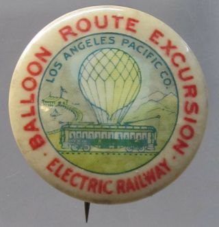 C.  1900 Balloon Route Los Angeles Pacific Electric Railway Pinback Button