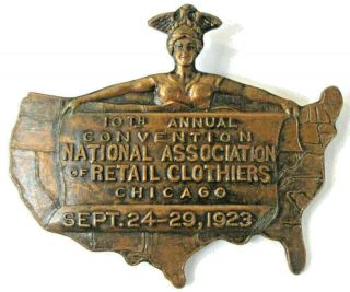 1923 National Assoc.  Retail Clothiers Annual Convention Chicago Metal Badge ^