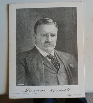 Vintage 1912 President Theodore Teddy Roosevelt Signed Campaign Photo Poster