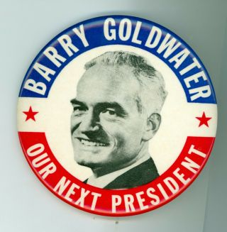 Vtg.  1964 President Barry Goldwater Campaign Pinback Button Our Next President