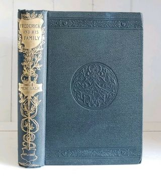 Frederick The Great And His Family Louisa Muhlbach Antique Victorian Historical