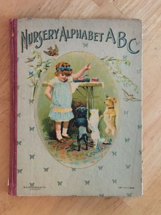Antique Nursery Alphabet A B C - Illustrated - M A Donohue,  Chicago