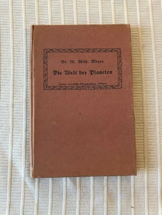 1910 Die Welt Der Planeten Dr.  Max Wilhelm Meyer World Of The Planets Astronomy