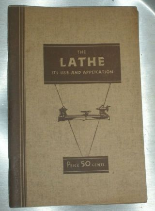 The Lathe Its Use And Application By Walker Turner 1934