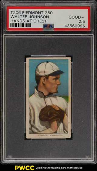 1909 - 11 T206 Walter Johnson Hands At Chest Psa 2.  5 Gd,  (pwcc)