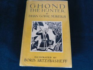 1928 Ghond The Hunter By Dhan Gopal Mukerji Illusrator Boris Artzybasheff