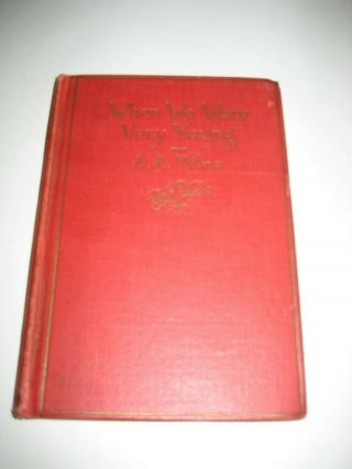 "Rare ""when We Were Very Young"" By A.  A.  Milne,  1924.  First American Ed."
