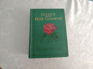 Roses And Rose Gardens Walter P.  Wright 1911 Hard Cover