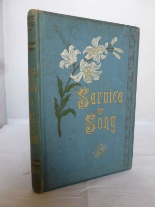 1884 - Service Of Song In The House Of The Lord By Frances Bevan - Decorative Hb